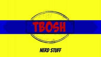 Tbosh